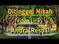 Andra Respati- Ditinggal Nikah (Lirik Lagu)