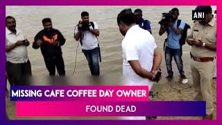 Cafe Coffee Day Founder VG Siddhartha Dead, Body Found in Netravati River