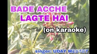 Bade acche lagte hai on karaoke