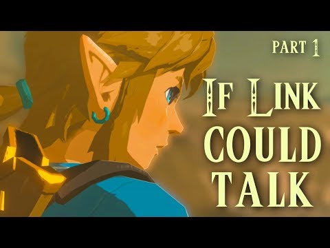 If Link Could Talk in Breath of the Wild - Part 1