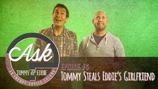 Ask Tommy & Eddie - Ep. 6: