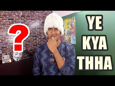 Ye Kya Thha  ? | What Have I Done ? |