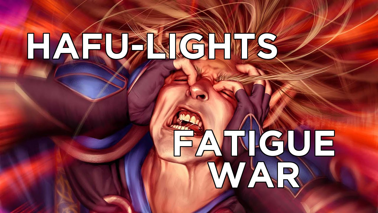 Hafu-Lights: Fatigue War