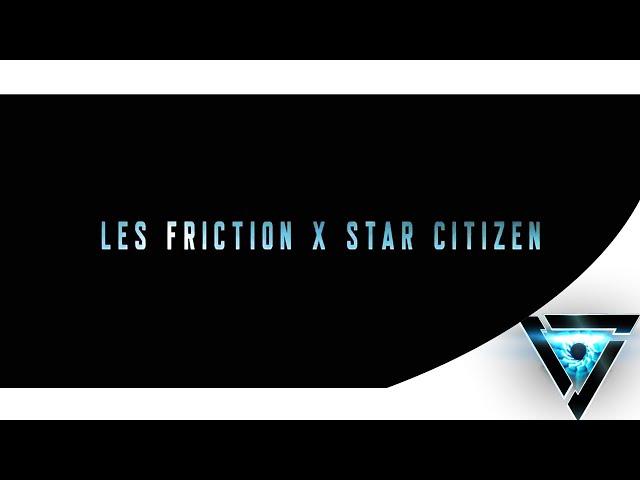 Dark Matter Promo | Les Friction X Star Citizen