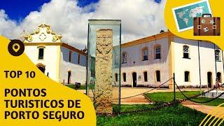 10 pontos turisticos mais visitados de Porto Seguro