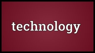 Technology Meaning