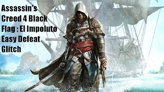 AC4 Black Flag : El Impoluto Legendary Ship Easy Defeat Glitch