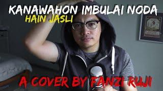 Kanawahon Imbulai Noda (Hain Jasli) - A one-take cover by Fanzi Ruji [With English & BM subtitle]