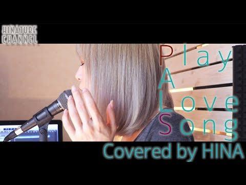 【耳コピ】Play A Love Song - Song by HINA[宇多田ヒカル]