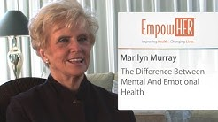 What Is The Difference Between Mental And Emotional Health - HER Health Expert - Marilyn Murray