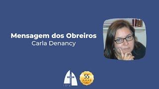 Mensagem dos obreiros – Carla Denancy