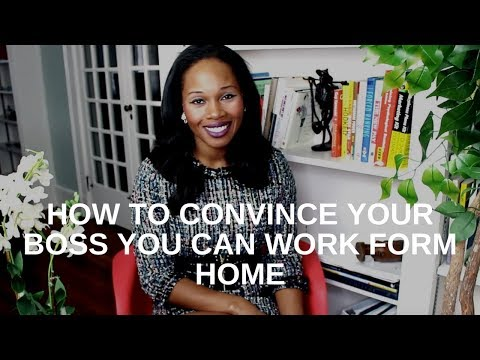 How to Convince your Boss you can Work form Home - Career Advice