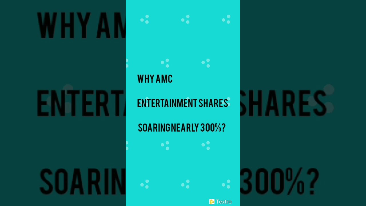 Why AMC Entertainment Stock Was Soaring Today