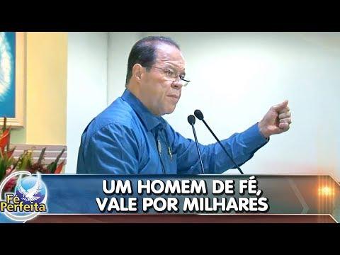 Um homem de fé, vale por milhares - 13/07/2018 - RECIFE-PE - Pr. César Augusto