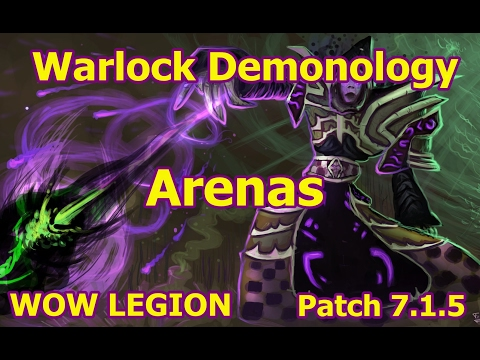 WOW Legion | Arena x2 Warlock Demonology | Patch 7 1 5