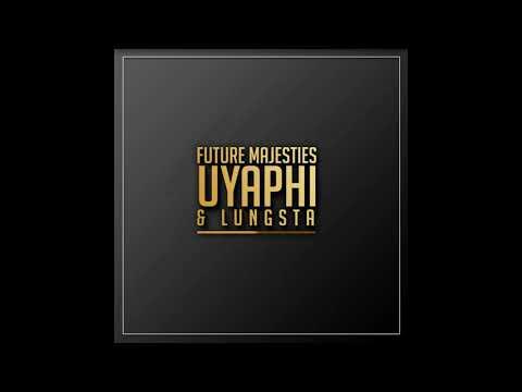 Future Majesties & Lungsta - Uyaphi
