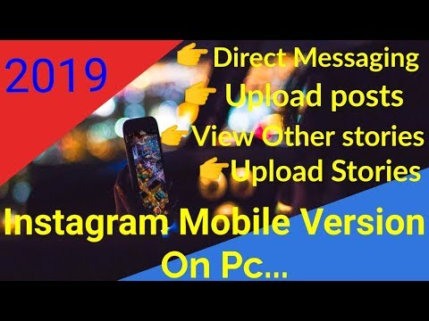 Instagram Full Mobile Version On Pc | Dm | Upload Posts | Create Stories | All Features 2019