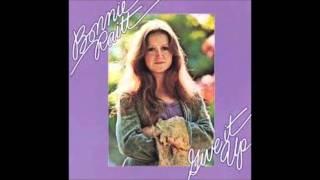 Bonnie Raitt - You Got to Know How