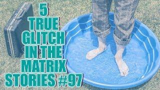 5 TRUE GLITCH IN THE MATRIX STORIES #97