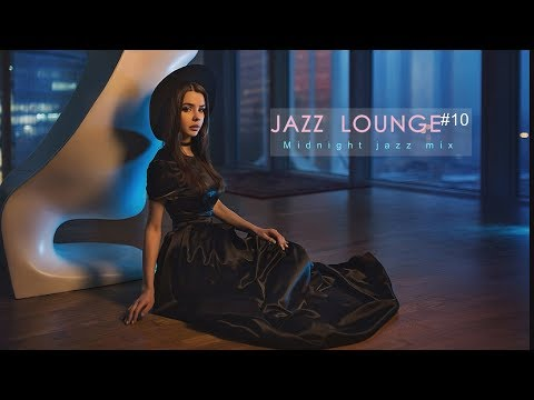 Jazz Lounge #10 Midnight jazz mix - Various Artists