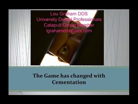 Dental Education: Cementation_The Dental Game Has Changed by Dr. Lou Graham