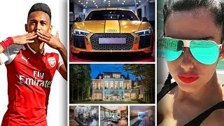 Aubameyang's Net Worth 2019 | Biography | Cars | Houses | Wife | Kids | Family | Lifestyle