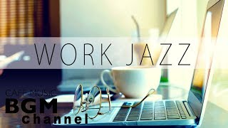 WORK Jazz - Relaxing Jazz & Bossa Nova Music - Cafe Music For Work, Study