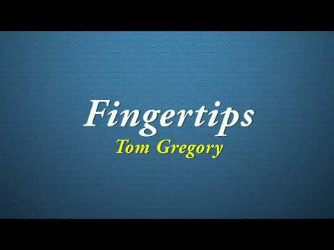 tom-gregory---fingertips-[quality-lyrics]