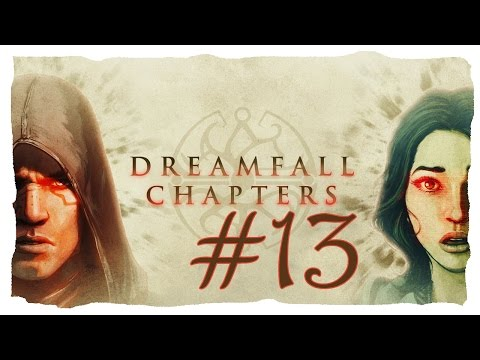 Dreamfall Chapters Let's Play #13 - Book Five - Redux | Fire and Drinks! [Blind]