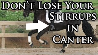 How to Keep your Stirrups in Canter - Dressage Mastery TV Ep22
