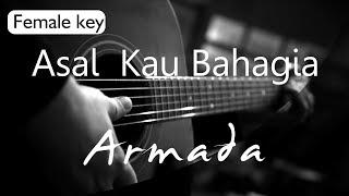 Asal Kau Bahagia - Armada Female Key ( Acoustic Karaoke )