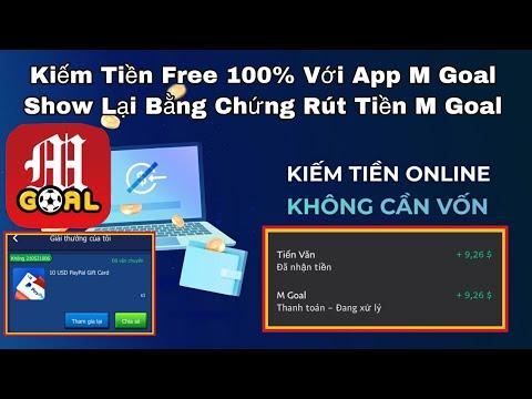 Kiếm Tiền Online Mùa Dịch App M Goal Free 100%, Show Lại Bằng Chứng Rút Tiền