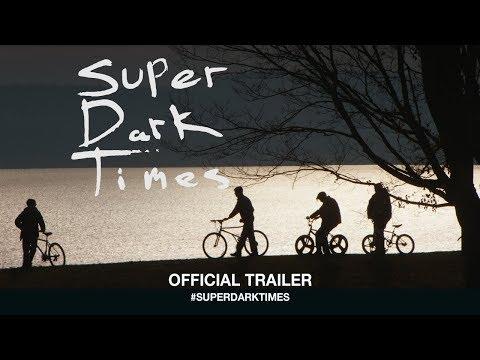 Super Dark Times trailer