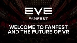 EVE Fanfest 2015: Welcome to Fanfest and the Future of VR