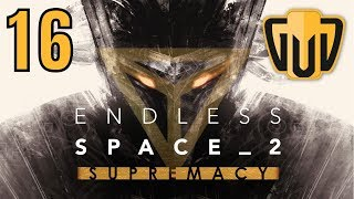 Endless Space 2 Supremacy Hissho -R | 16 | We Have New Allies, New Enemies, and New Systems
