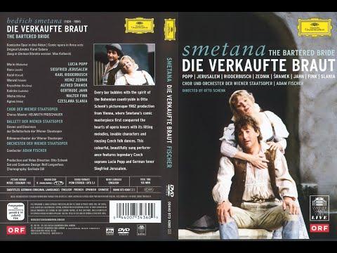 Smetana - Die Verkaufte Braut (Prodaná Nevěsta, 1866) - Popp, Jerusalem, Ridderbusch; Adam Fischer