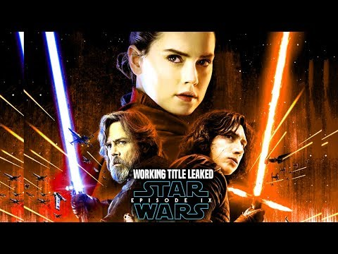 Star Wars Episode 9 Working Title Leaked & More! (Star Wars News)