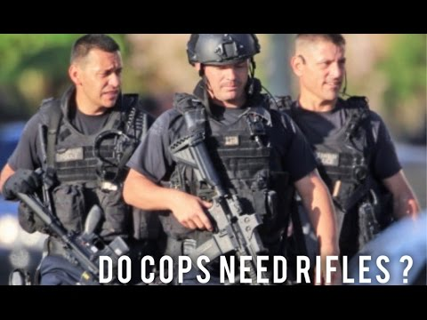 DO COPS NEED RIFLES?