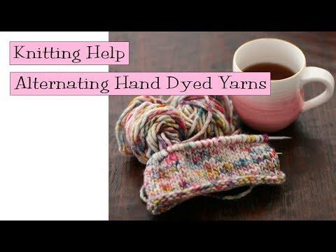 Knitting Help - Alternating Hand Dyed Yarns