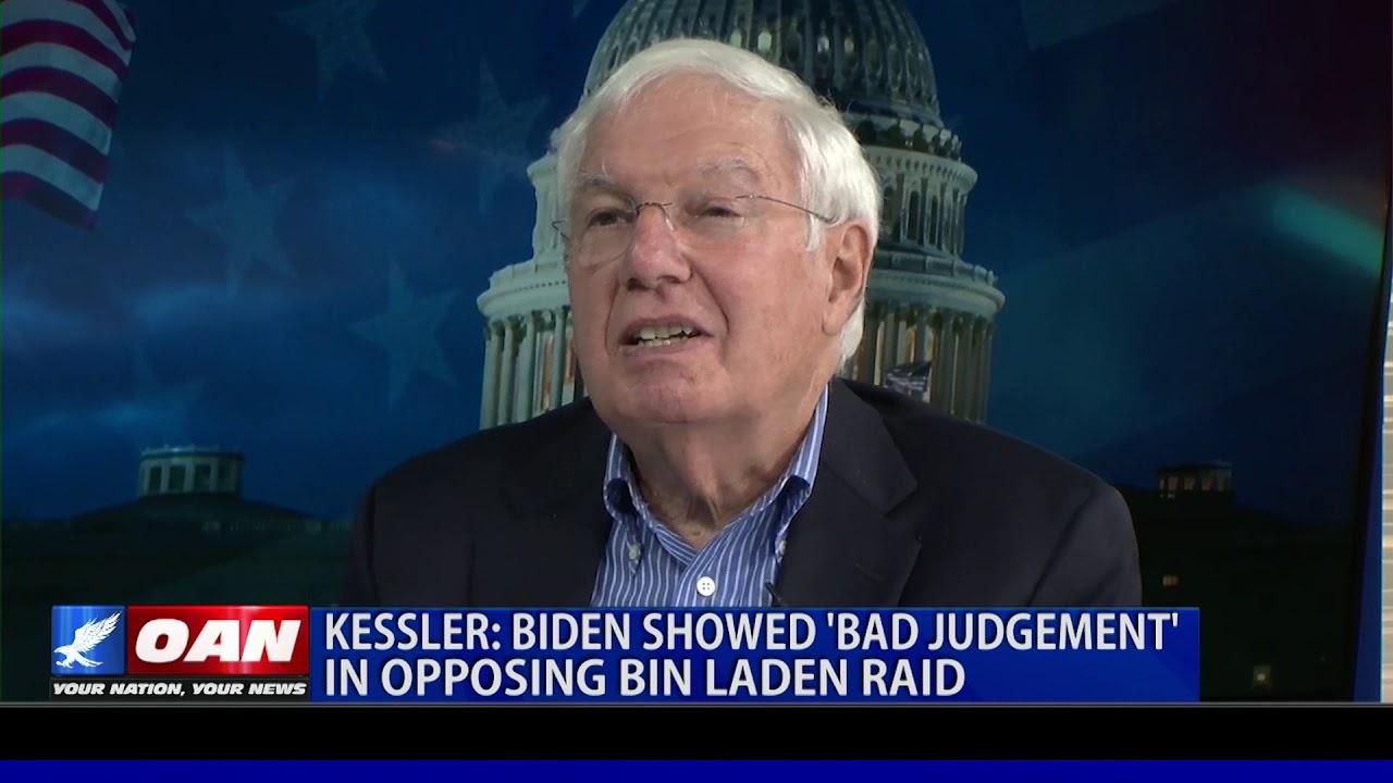 OAN Kessler: Biden showed 'bad judgment' in opposing Bin Laden raid