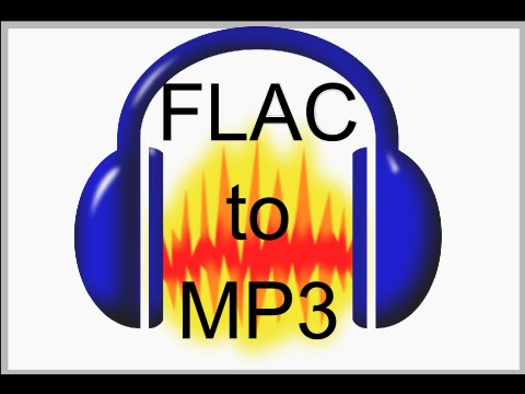 Audacity FLAC conversion to MP3 Tutorial