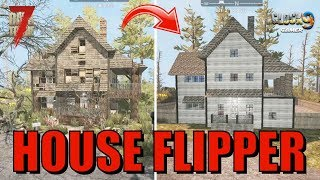 7 Days To Die - House Flipper