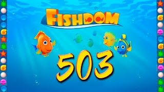 Fishdom: Deep Dive level 503 Walkthrough