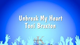 Unbreak My Heart - Toni Braxton (Karaoke Version)
