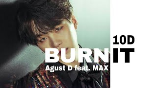 Baixar 10D AUDIO|Agust D-Burn It (feat. MAX)