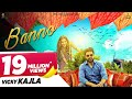 Banno - Official | Vicky Kajla, Raj Mawer | Ghanu Music | Latest Haryanvi Songs Haryanavi 2018