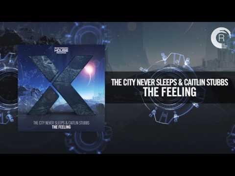 The City Never Sleeps & Caitlin Stubbs - The Feeling (Amsterdam House)