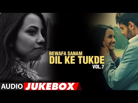 Bewafa Sanam  Dil Ke Tukde Vol7 Full Songs  Jukebox