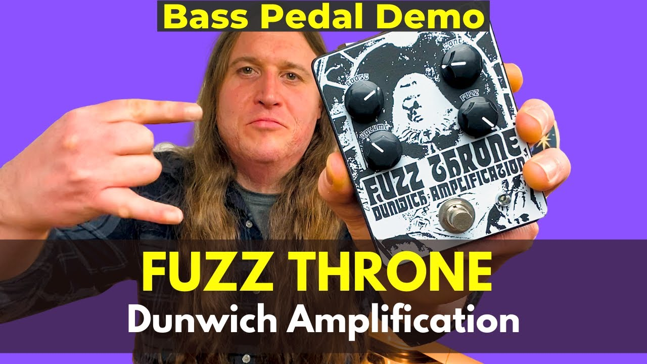 Fuzz Throne by Dunwich Amplification Bass Pedal Demo