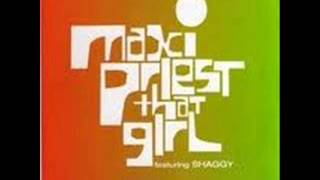 MAXI PRIEST & SHAGGY - THAT GIRL - THAT GIRL (REMIX VERSION)